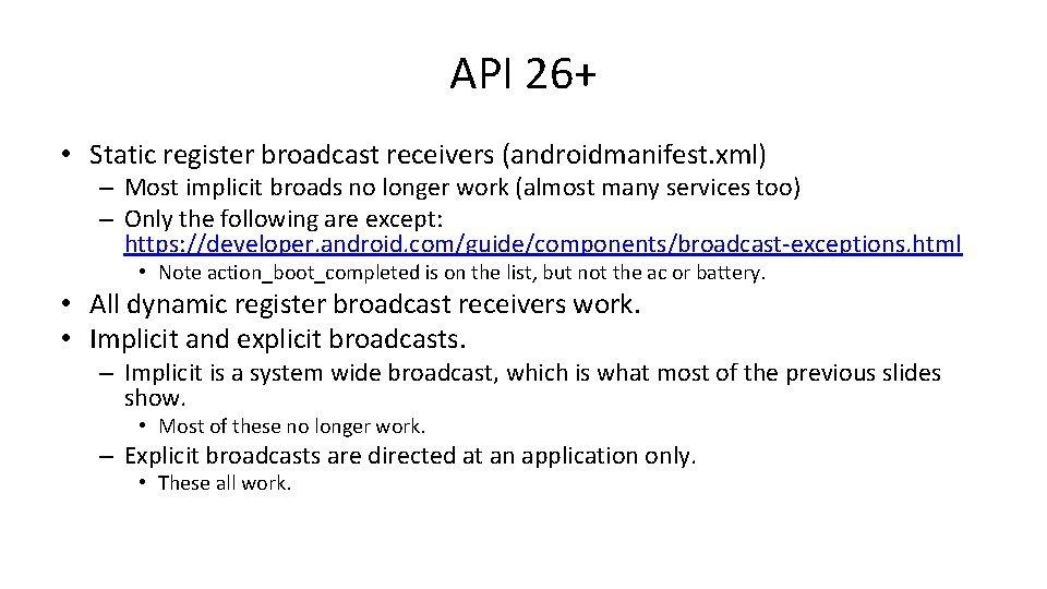 API 26+ • Static register broadcast receivers (androidmanifest. xml) – Most implicit broads no