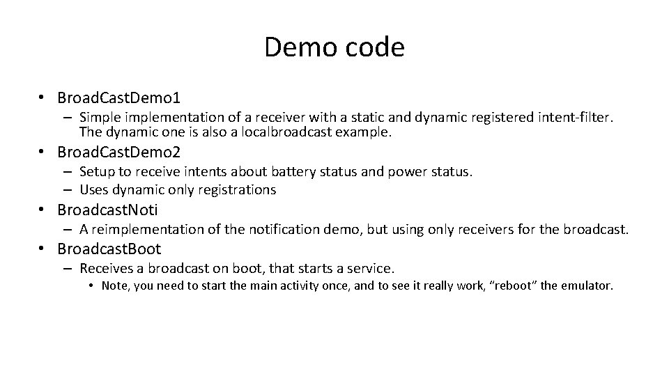Demo code • Broad. Cast. Demo 1 – Simplementation of a receiver with a