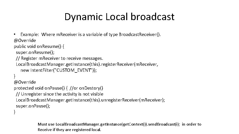 Dynamic Local broadcast • Example: Where m. Receiver is a variable of type Broadcast.