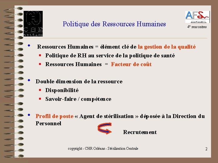 Politique des Ressources Humaines 4° rencontres • Ressources Humaines = élément clé de la