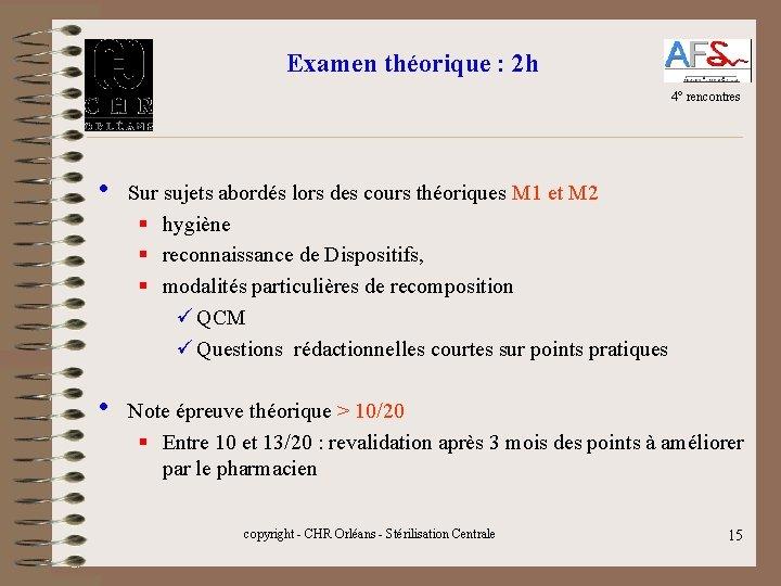Examen théorique : 2 h 4° rencontres • Sur sujets abordés lors des cours