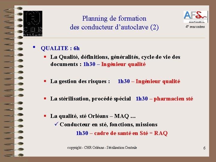 Planning de formation des conducteur d'autoclave (2) 4° rencontres • QUALITE : 6 h