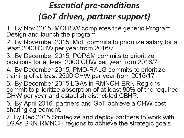 Essential pre-conditions (Go. T driven, partner support) 1. By Nov 2015, MOHSW completes the