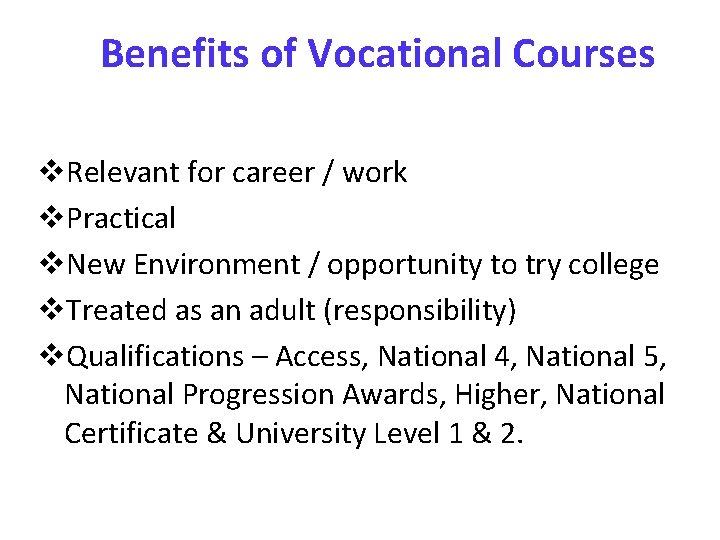 Benefits of Vocational Courses v. Relevant for career / work v. Practical v. New