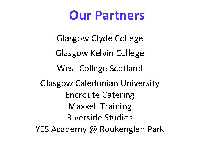 Our Partners Glasgow Clyde College Glasgow Kelvin College West College Scotland Glasgow Caledonian University