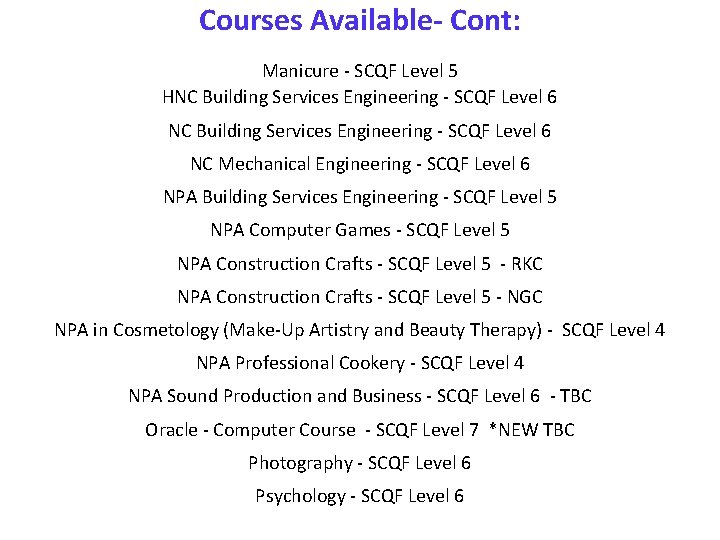Courses Available- Cont: Manicure - SCQF Level 5 HNC Building Services Engineering - SCQF