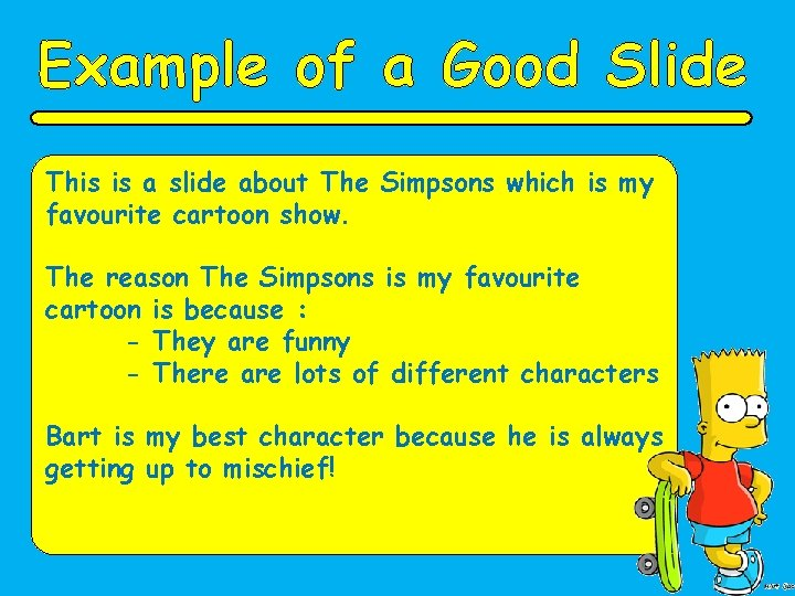 Example of a Good Slide This is a slide about The Simpsons which is