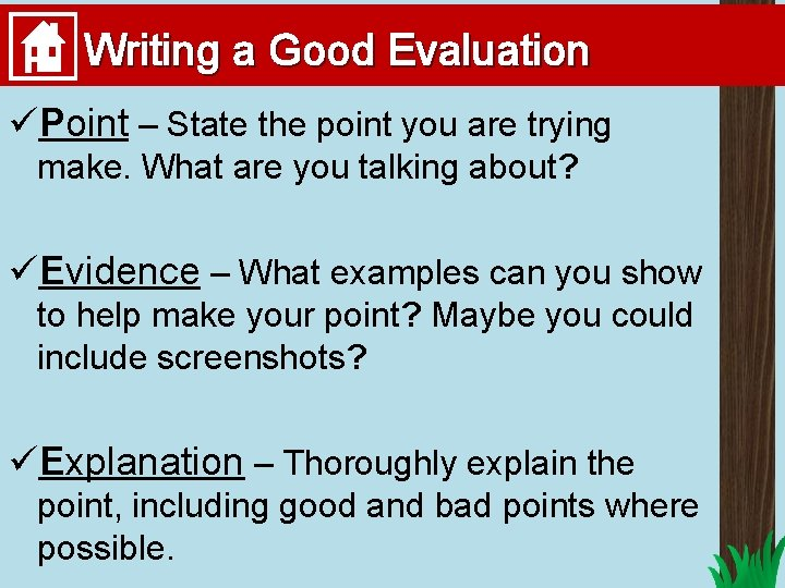 Writing a Good Evaluation üPoint – State the point you are trying make. What