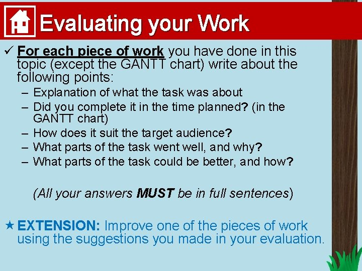 Evaluating your Work ü For each piece of work you have done in this