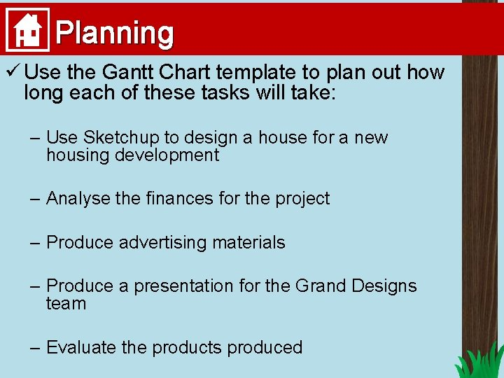 Planning ü Use the Gantt Chart template to plan out how long each of
