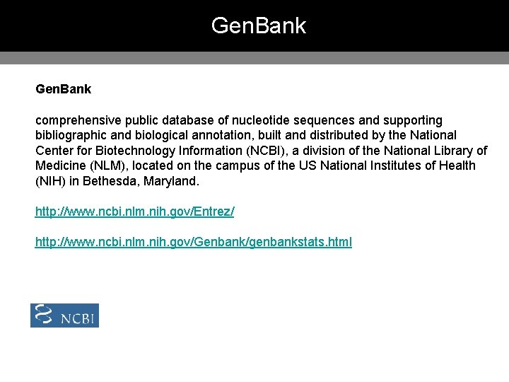 Gen. Bank comprehensive public database of nucleotide sequences and supporting bibliographic and biological annotation,