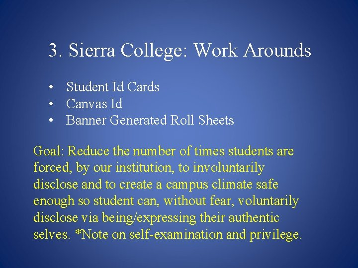 3. Sierra College: Work Arounds • Student Id Cards • Canvas Id • Banner