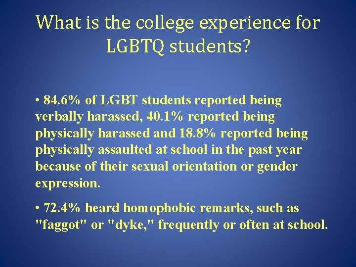 What is the college experience for LGBTQ students? • 84. 6% of LGBT students