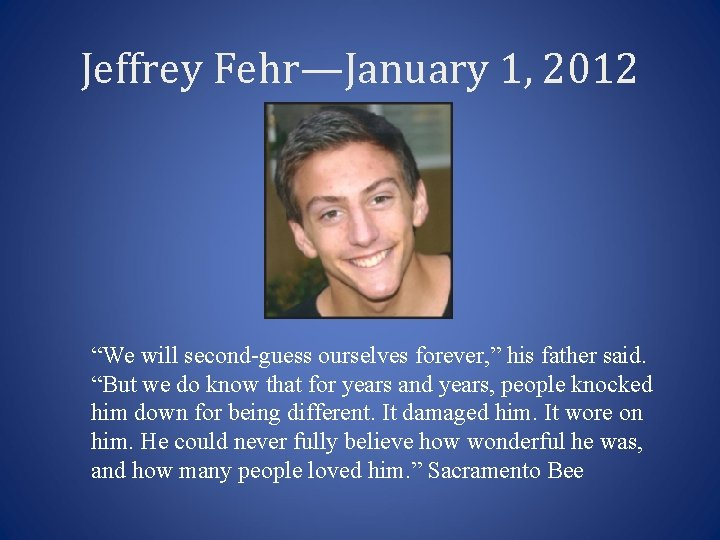 """Jeffrey Fehr—January 1, 2012 """"We will second-guess ourselves forever, """" his father said. """"But"""