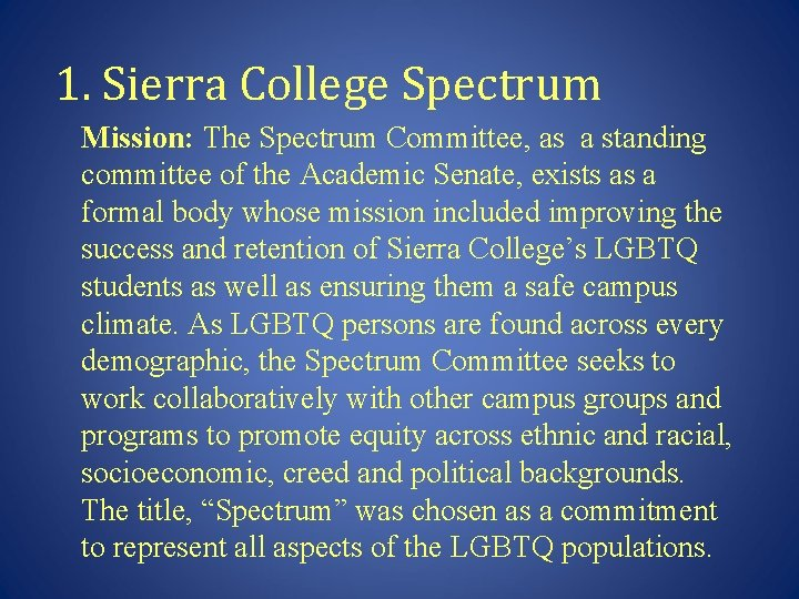 1. Sierra College Spectrum Mission: The Spectrum Committee, as a standing committee of the