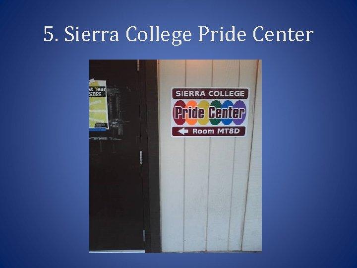 5. Sierra College Pride Center