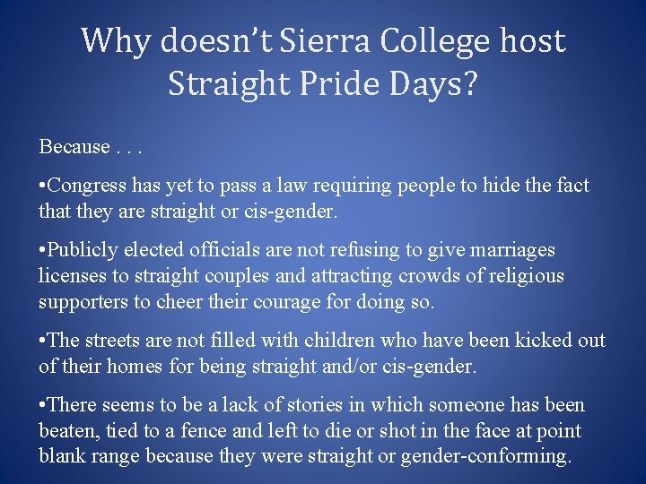 Why doesn't Sierra College host Straight Pride Days? Because. . . • Congress has