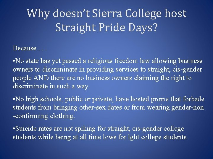 Why doesn't Sierra College host Straight Pride Days? Because. . . • No state