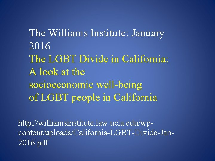 The Williams Institute: January 2016 The LGBT Divide in California: A look at the