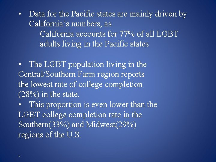 • Data for the Pacific states are mainly driven by California's numbers, as