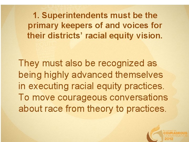 1. Superintendents must be the primary keepers of and voices for their districts' racial