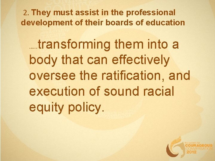 2. They must assist in the professional development of their boards of education transforming
