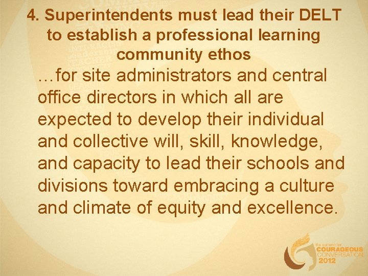 4. Superintendents must lead their DELT to establish a professional learning community ethos. …for