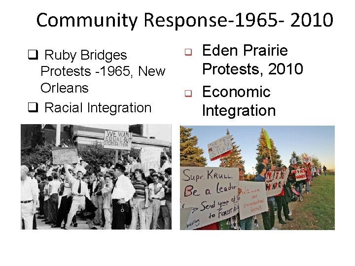 Community Response-1965 - 2010 q Ruby Bridges Protests -1965, New Orleans q Racial Integration