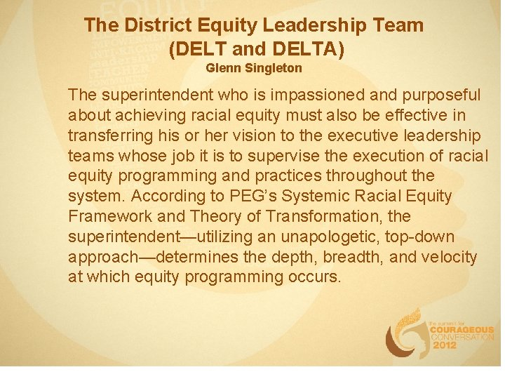 The District Equity Leadership Team (DELT and DELTA) Glenn Singleton The superintendent who is