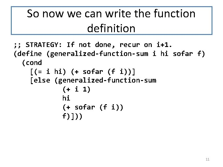 So now we can write the function definition ; ; STRATEGY: If not done,