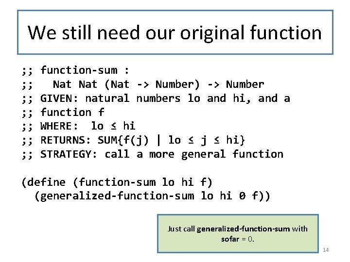 We still need our original function ; ; ; ; function-sum : Nat (Nat