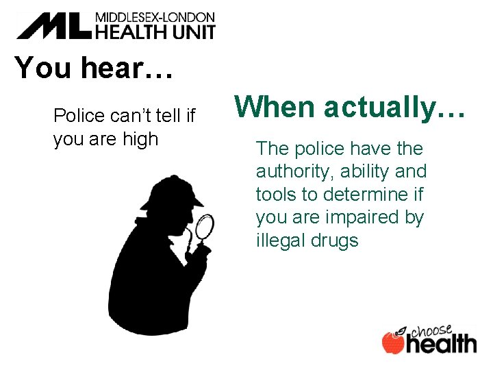 You hear… Police can't tell if you are high When actually… The police have