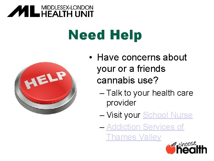 Need Help • Have concerns about your or a friends cannabis use? – Talk