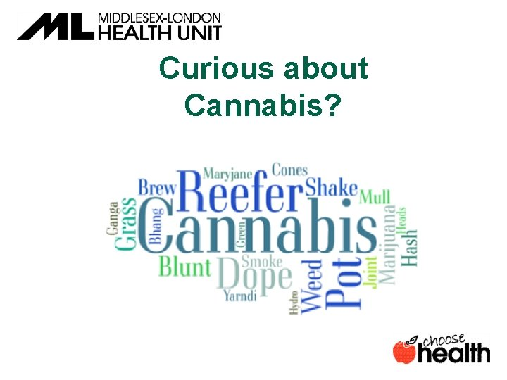 Curious about Cannabis?
