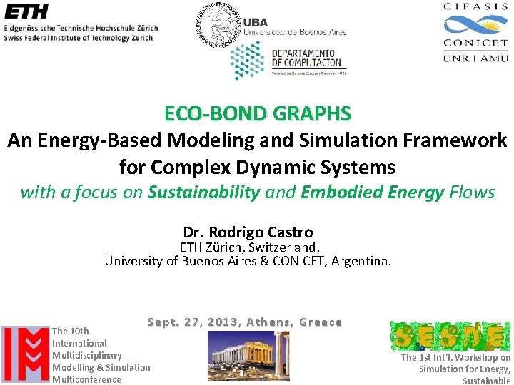 ECO-BOND GRAPHS An Energy-Based Modeling and Simulation Framework for Complex Dynamic Systems with a