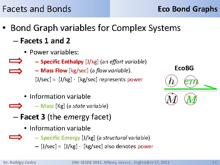 Facets and Bonds Eco Bond Graphs • Bond Graph variables for Complex Systems –