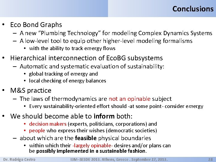 """Conclusions • Eco Bond Graphs – A new """"Plumbing Technology"""" for modeling Complex Dynamics"""