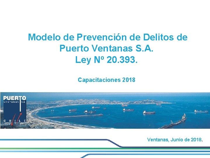 Modelo de Prevención de Delitos de Puerto Ventanas S. A. Ley Nº 20. 393.