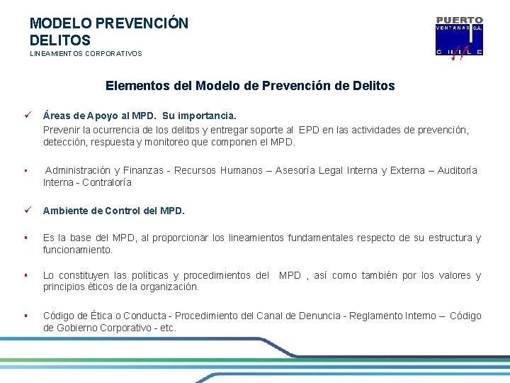 MODELO PREVENCIÓN DELITOS LINEAMIENTOS CORPORATIVOS Elementos del Modelo de Prevención de Delitos ü Áreas