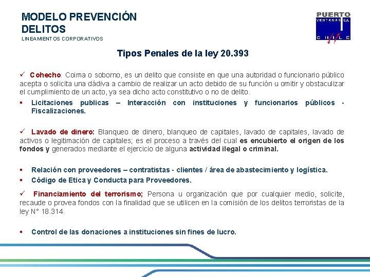 MODELO PREVENCIÓN DELITOS LINEAMIENTOS CORPORATIVOS Tipos Penales de la ley 20. 393 ü Cohecho: