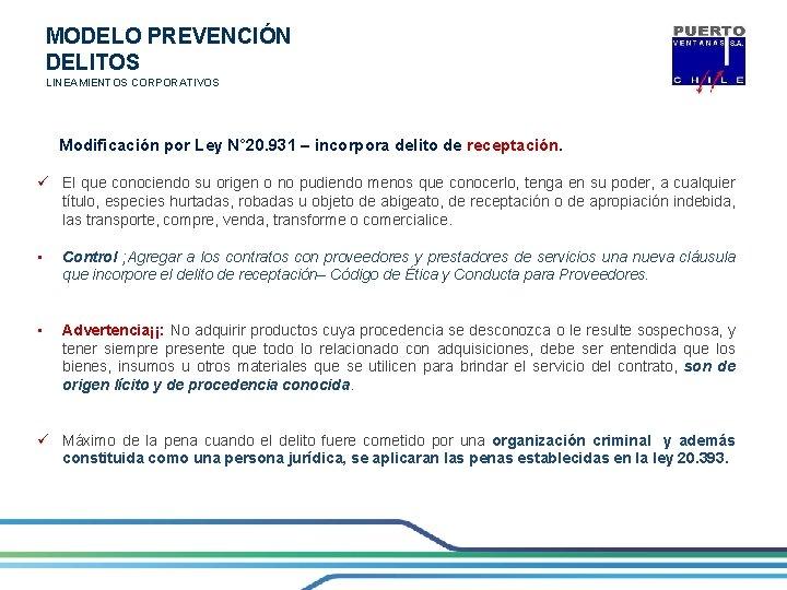 MODELO PREVENCIÓN DELITOS LINEAMIENTOS CORPORATIVOS Modificación por Ley N° 20. 931 – incorpora delito