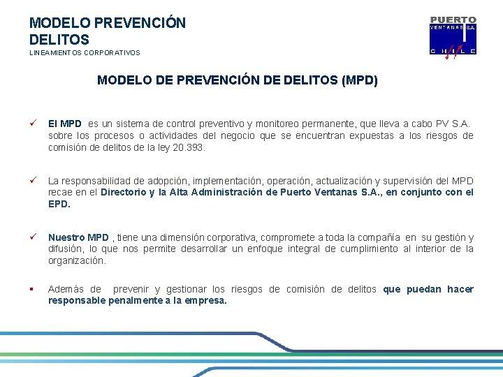 MODELO PREVENCIÓN DELITOS LINEAMIENTOS CORPORATIVOS MODELO DE PREVENCIÓN DE DELITOS (MPD) ü El MPD