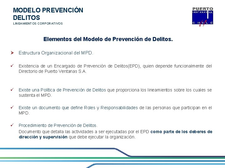 MODELO PREVENCIÓN DELITOS LINEAMIENTOS CORPORATIVOS Elementos del Modelo de Prevención de Delitos. Ø Estructura