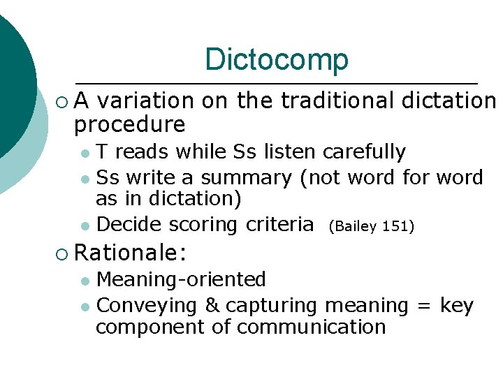 Dictocomp ¡A variation on the traditional dictation procedure T reads while Ss listen carefully