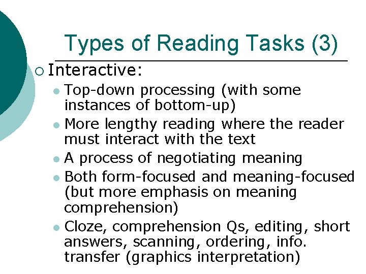Types of Reading Tasks (3) ¡ Interactive: Top-down processing (with some instances of bottom-up)