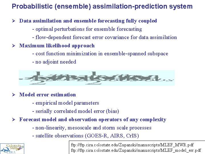 Probabilistic (ensemble) assimilation-prediction system Data assimilation and ensemble forecasting fully coupled - optimal perturbations