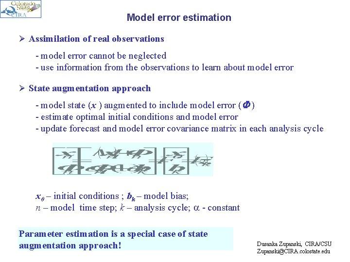Model error estimation Ø Assimilation of real observations - model error cannot be neglected