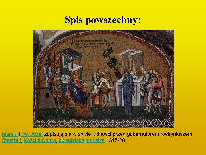Spis powszechny: Maryja i św. Józef zapisują się w spisie ludności przed gubernatorem Kwiryniuszem.