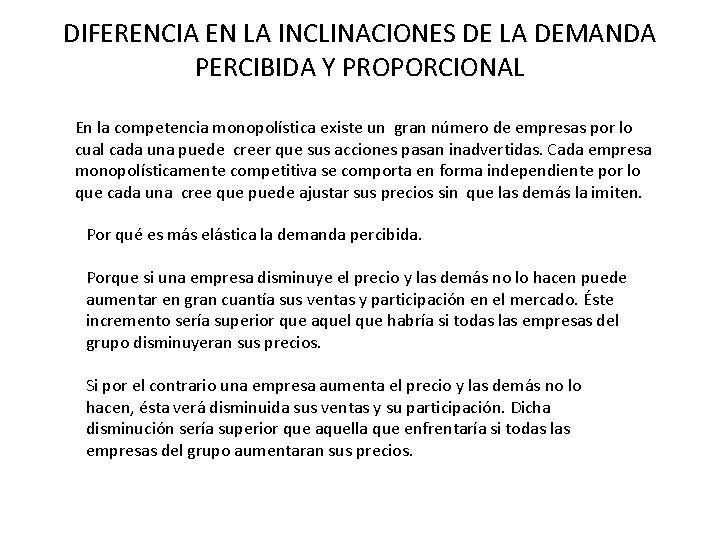 DIFERENCIA EN LA INCLINACIONES DE LA DEMANDA PERCIBIDA Y PROPORCIONAL En la competencia monopolística