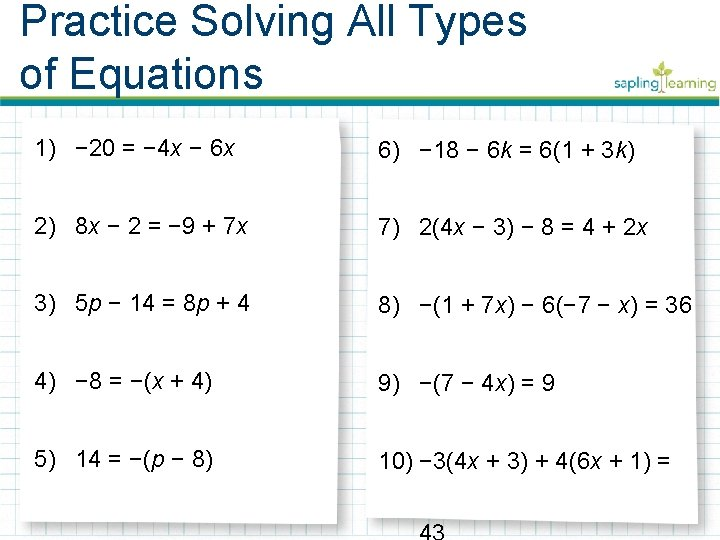 Practice Solving All Types of Equations 1) − 20 = − 4 x −